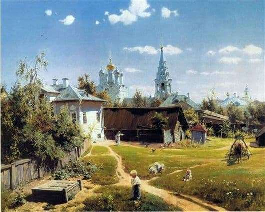 Description of the painting by Vasily Polenov Moscow Yard
