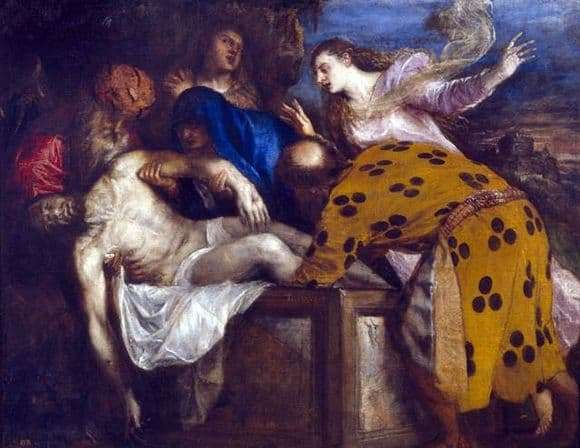 Description of the painting by Titian Vecellio The position in the coffin