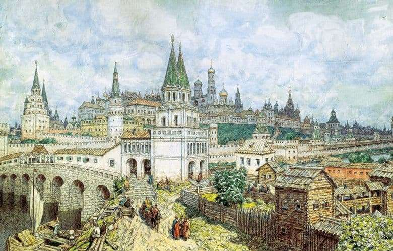 Description of the painting by Apollinari Vasnetsov The Blossom of the Kremlin. All Saints Bridge and the Kremlin at the end of the XVII century