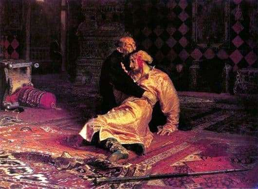 Description of the painting by Ilya Repin Ivan the Terrible and his son Ivan on November 16, 1581 (the Terrible kills his son)